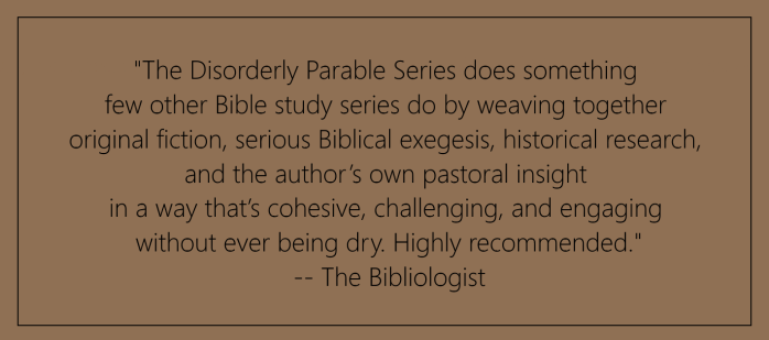 Bibliologist – Disorderly Parables